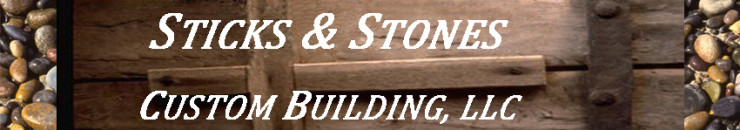 Sticks & Stones Custom Builders